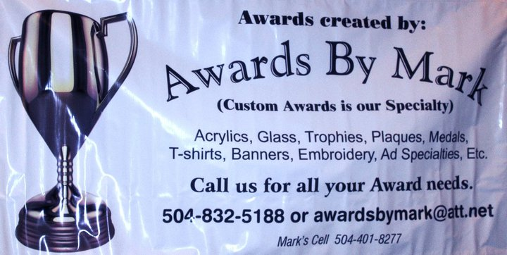 Mark Matarresse awardsbymark@att.net 504-832-5188... let us serve your award needs!!